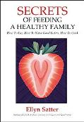 Secrets of Feeding a Healthy Family Orchestrating and Enjoying the Family Meal
