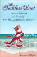 Goddess Diet Proven Ways to Naturally Stay Slim, Ageless and Healthy