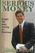 Serious Money Straight Talk About Investing for Retirement