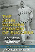 John Wooden Pyramid of Success The Authorized Biography, Philosophy and Ultimate Guide to Li...