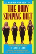 Body Shaping Diet A Leading Woman's Health Specialist Reveals the Hormonal Secrets That Can ...