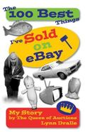 100 Best Things I'Ve Sold on Ebay My Story--By the Queen of Auctions