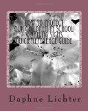 How To Protect Our Children In School: Quick Reference Guide- Warning Checklists (Volume 2)
