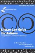 Literary Law Guide for Authors Copyrights, Trademarks and Contracts in Plain Language