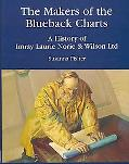 Makers of the Blueback Charts A History of Imray, Laurie, Norie & Wilson Ltd