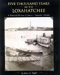 Five Thousand Years on the Loxahatchee A Pictorial History Jupiter/ Tequesta, Florida