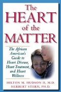 Heart of the Matter The African American's Guide to Heart Disease, Heart Treatment, and Hear...