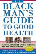 Black Man's Guide to Good Health Essential Advice for African American Men and Their Families