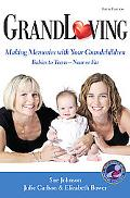 GrandLoving: Making Memories with Your Grandchildren