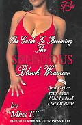 Guide to Becoming a Sensuous Black Woman And Drive Your Man Wild in And Out of Bed And Drive...