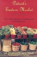 Detroit's Eastern Market A Farmers Market Shopping and Cooking Guide