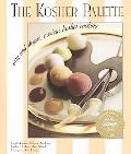 Kosher Palette Easy and Elegant Modern Kosher Cooking