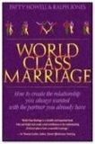 World Class Marriage - How to Have the Relationship You Always Wanted With the Partner You A...