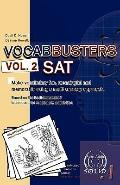 Vocabusters SAT Vol. 2 : Make Vocabulary Fun, Meaningful and Memorable Using a Multi-sensory...