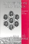 Light from Old Times: Or Protestant Facts and Men - John Charles Ryle - Hardcover