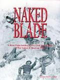 Naked Blade A West Point Soldier in Pre-Civil War Battles of the Indian & Mexican Wars