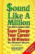 Sound Like a Million - Super Charge Your Career in 60 Minutes
