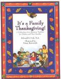 It's a Family Thanksgiving! A Celebration of an American Tradition for Children and Their Fa...