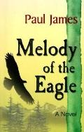 Melody of the Eagle - Paul James - Paperback