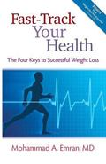 Fast-Track Your Health : The Four Keys to Successful Weight Loss