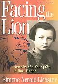 Facing the Lion Memoirs of a Young Girl in Nazi Europe