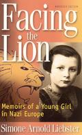 Facing the Lion (Abridged Edition): Memoirs of a Young Girl in Nazi Europe - Simone Arnold -...