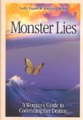 Monster Lies A Woman's Guide to Controlling Her Destiny