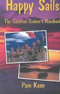 Happy Sails The Carefree Cruiser's Handbook