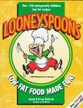 Looneyspoons: Low-Fat Food Made Fun! - Janet Podleski - Paperback