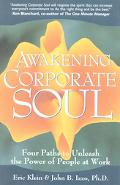 Awakening Corporate Soul Four Paths to Unleash the Power of People at Work