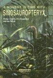 A Moment In Time With Sinosauropteryx (A Moment In Time Series)