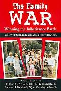 The Family War: Winning the Inheritance Battle: What You Need to Know about Estate Disputes