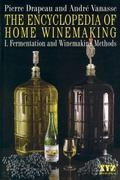 Encyclopedia of Home Winemaking Fermentation and Winemaking Methods