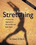 Stark Reality of Stretching An Informed Approach for All Activities and Every Sport