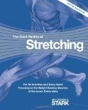 The Stark Reality of Stretching: For All Activities and Every Sport Focusing on the Weight B...