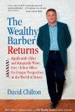The Wealthy Barber Returns : Dramatically Older and Marginally Wiser, David Chilton Offers H...