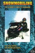 Snowmobiling: The Sledder's Complete Handbook