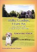 Hello, Goodbye, I Love You The Story of Aloha a Guide Dog for the Blind