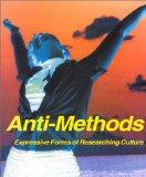 Anti-Methods : Expressive Forms of Researching Culture