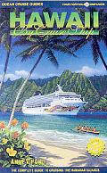 Hawaii by Cruise Ship: The Complete Guide to Cruising the Hawaiian Islands