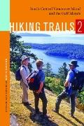 Hiking Trails 2 : South-Central Vancouver Island and the Gulf Islands