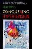 Conquering Hypertension: An Illustrated Guide to Understanding Treatment and Control of High...
