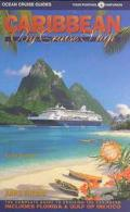 Ocean Cruise Caribbean by Cruise Ship The Complete Guide to Cruising the Caribbean With Pull...