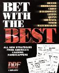 Bet With the Best All New Strategies from America's Leading Handicappers