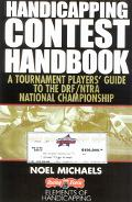 Handicapping Contest Handbook A Horseplayer's Guide to the Drf/Ntra National Championship