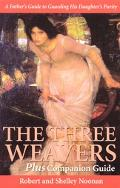Companion To The Three Weavers A Father's Guide To Guarding His Daughter's Purity