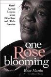 One Rose Blooming: Hard-Earned Lessons about Kids, Race, and Life in America