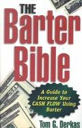 Barter Bible A Guide to Increase Your Cash Flow Using Barter