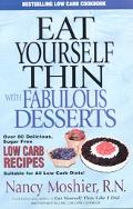 Eat Yourself Thin Like I Did / With Fabulous Desserts