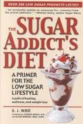 Sugar Addicts Diet A Primer for the Low Sugar Lifestyle